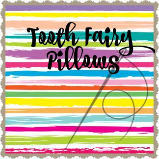 ITH Tooth Fairy Pillows